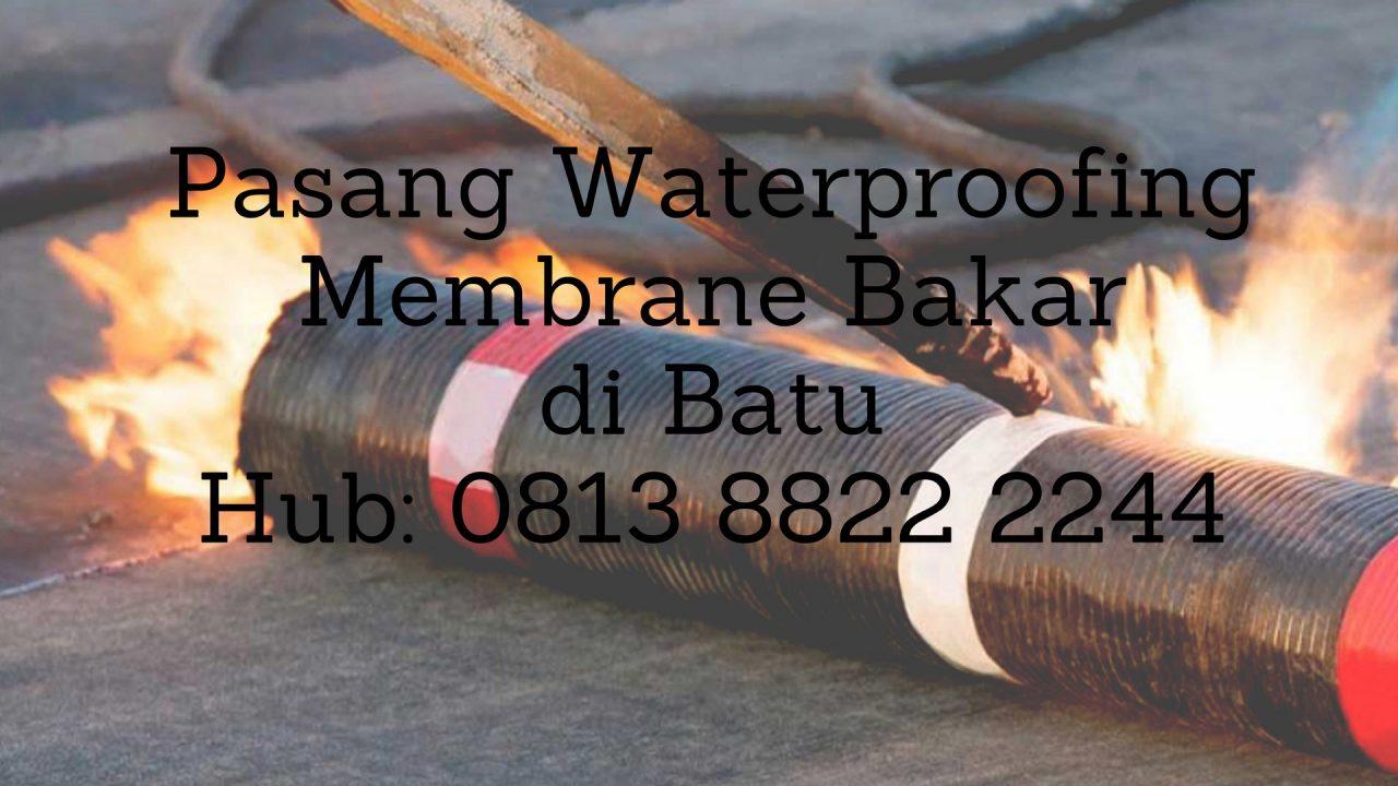 PASANG WATERPROOFING MEMBRANE BAKAR DI BATU. HUB : 0813 8822 2244